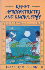 Kemet, Afrocentricity and Knowledge, Asante
