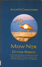 Mdw Ntr: Divine Speech, Carruthers